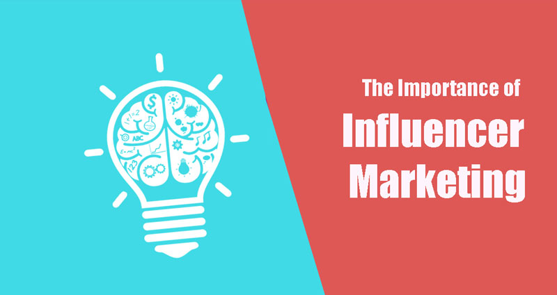 Importance of Influencer Marketing