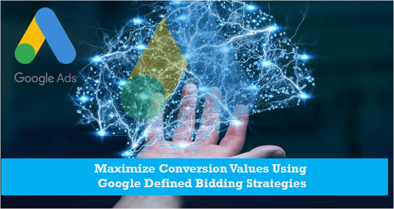 maximize-conversion-values-using-google-defined-bidding