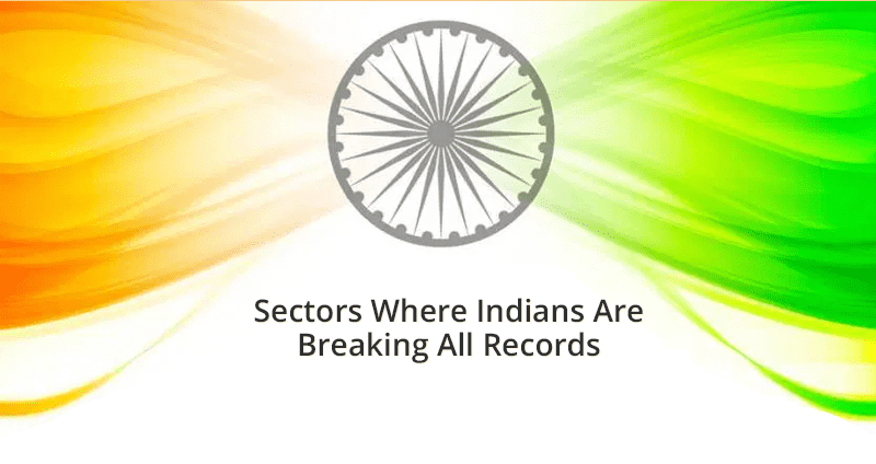 Sectors Where Indian Are Breaking All Records